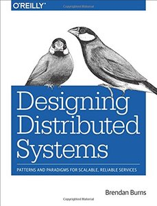 Designing Distributed Systems: Patterns and Paradigms for Scalable, Reliable Services-cover