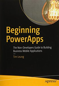 Beginning PowerApps: The Non-Developers Guide to Building Business Mobile Applications-cover