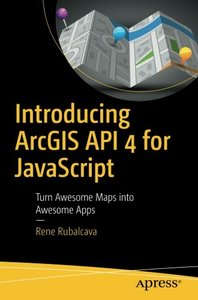 Introducing ArcGIS API 4 for JavaScript: Turn Awesome Maps into Awesome Apps-cover