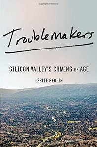 Troublemakers: Silicon Valley's Coming of Age-cover