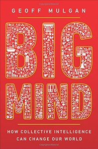 Big Mind: How Collective Intelligence Can Change Our World-cover