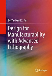 Design for Manufacturability with Advanced Lithography-cover