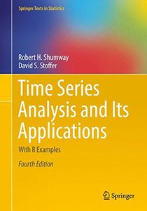 Time Series Analysis and Its Applications: With R Examples (Springer Texts in Statistics)-cover