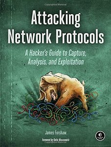 Attacking Network Protocols: A Hacker's Guide to Capture, Analysis, and Exploitation (Paperback)