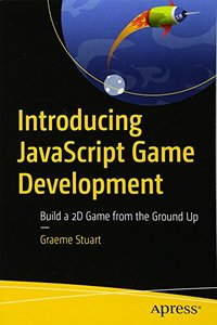 Introducing JavaScript Game Development: Build a 2D Game from the Ground Up-cover