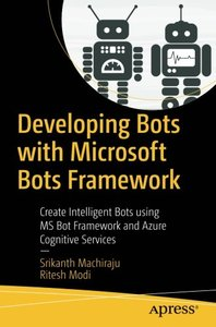 Developing Bots with Microsoft Bots Framework: Create Intelligent Bots using MS Bot Framework and Azure Cognitive Services-cover