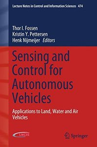 Sensing and Control for Autonomous Vehicles: Applications to Land, Water and Air Vehicles (Lecture Notes in Control and Information Sciences)-cover