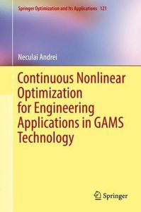 Continuous Nonlinear Optimization for Engineering Applications in GAMS Technology (Springer Optimization and Its Applications)