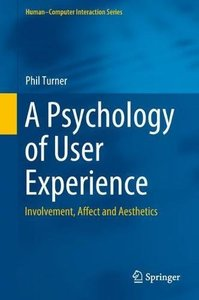 A Psychology of User Experience: Involvement, Affect and Aesthetics (Human–Computer Interaction Series)-cover