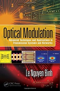 Optical Modulation: Advanced Techniques and Applications in Transmission Systems and Networks (Optics and Photonics)-cover