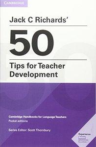 Jack C Richards' 50 Tips for Teacher Development: Cambridge Handbooks for Language Teachers