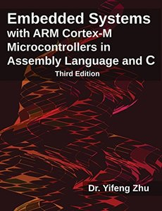 Embedded Systems with ARM Cortex-M Microcontrollers in Assembly Language and C: Third Edition-cover