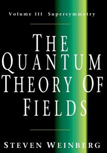 The Quantum Theory of Fields, Volume 3: Supersymmetry-cover