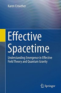 Effective Spacetime: Understanding Emergence in Effective Field Theory and Quantum Gravity