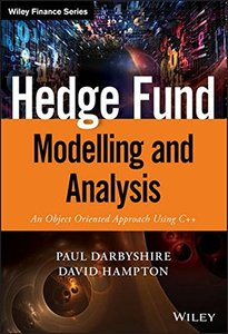 Hedge Fund Modelling and Analysis: An Object Oriented Approach Using C++ (The Wiley Finance Series)-cover
