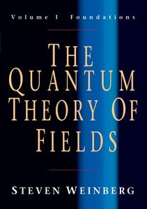 The Quantum Theory of Fields, Volume 1: Foundations-cover