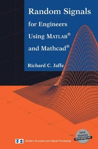 Random Signals for Engineers Using MATLAB® and Mathcad® (Modern Acoustics and Signal Processing)-cover