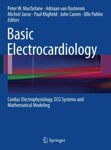 Basic Electrocardiology: Cardiac Electrophysiology, ECG Systems and Mathematical Modeling