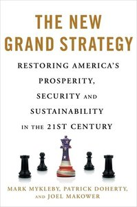 The New Grand Strategy: Restoring America's Prosperity, Security, and Sustainability in the 21st Century-cover