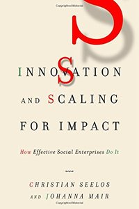 Innovation and Scaling for Impact: How Effective Social Enterprises Do It-cover