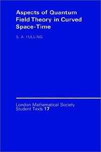 Aspects of Quantum Field Theory in Curved Spacetime (London Mathematical Society Student Texts)-cover