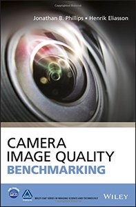 Camera Image Quality Benchmarking (The Wiley-IS&T Series in Imaging Science and Technology)-cover