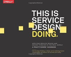 This Is Service Design Doing: Applying Service Design Thinking in the Real World-cover