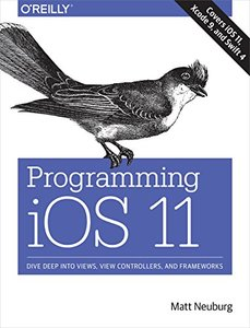 Programming iOS 11: Dive Deep into Views, View Controllers, and Frameworks-cover