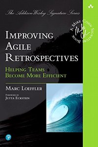 Improving Agile Retrospectives: Helping Teams Become More Efficient-cover