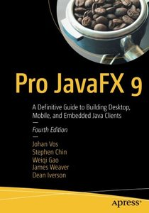 Pro JavaFX 9: A Definitive Guide to Building Desktop, Mobile, and Embedded Java Clients-cover
