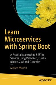 Learn Microservices with Spring Boot: A Practical Approach to RESTful Services using RabbitMQ, Eureka, Ribbon, Zuul and Cucumber-cover