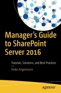 Manager's Guide to SharePoint Server 2016: Tutorials, Solutions, and Best Practices-cover