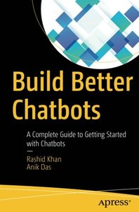 Build Better Chatbots: A Complete Guide to Getting Started with Chatbots-cover