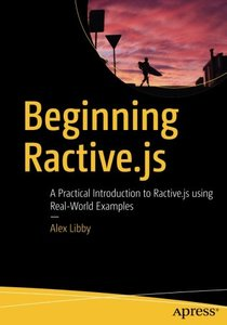 Beginning Ractive.js: A Practical Introduction to Ractive.js using Real-World Examples