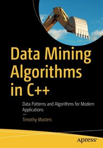 Data Mining Algorithms in C++: Data Patterns and Algorithms for Modern Applications-cover