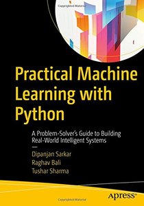 Practical Machine Learning with Python: A Problem-Solver's Guide to Building Real-World Intelligent Systems-cover