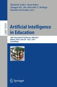Artificial Intelligence in Education: 18th International Conference, AIED 2017, Wuhan, China, June 28 – July 1, 2017, Proceedings (Lecture Notes in Computer Science)-cover