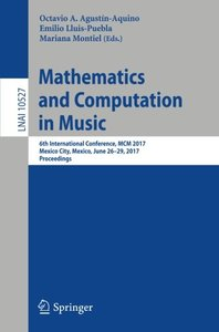 Mathematics and Computation in Music: 6th International Conference, MCM 2017, Mexico City, Mexico, June 26-29, 2017, Proceedings (Lecture Notes in Computer Science)-cover