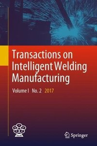 Transactions on Intelligent Welding Manufacturing: Volume I No. 2  2017-cover