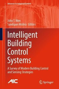 Intelligent Building Control Systems: A Survey of Modern Building Control and Sensing Strategies (Advances in Industrial Control)-cover