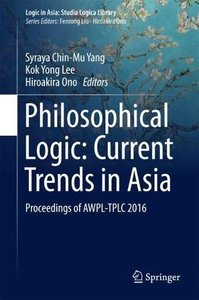 Philosophical Logic: Current Trends in Asia: Proceedings of AWPL-TPLC 2016 (Logic in Asia: Studia Logica Library)-cover