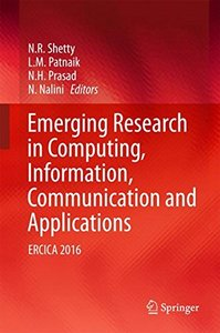 Emerging Research in Computing, Information, Communication and Applications: ERCICA 2016