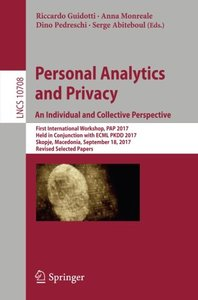Personal Analytics and Privacy. An Individual and Collective Perspective: First International Workshop, PAP 2017, Held in Conjunction with ECML PKDD ... Papers (Lecture Notes in Computer Science)-cover