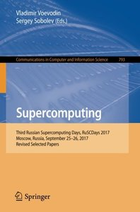 Supercomputing: Third Russian Supercomputing Days, RuSCDays 2017, Moscow, Russia, September 25–26, 2017, Revised Selected Papers (Communications in Computer and Information Science)-cover