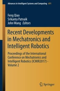 Recent Developments in Mechatronics and Intelligent Robotics: Proceedings of the International Conference on Mechatronics and Intelligent Robotics ... in Intelligent Systems and Computing)-cover