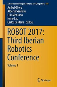 ROBOT 2017: Third Iberian Robotics Conference: Volume 1 (Advances in Intelligent Systems and Computing)-cover