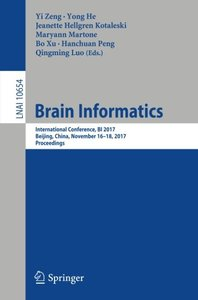 Brain Informatics: International Conference, BI 2017, Beijing, China, November 16-18, 2017, Proceedings (Lecture Notes in Computer Science)-cover