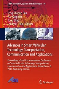 Advances in Smart Vehicular Technology, Transportation, Communication and Applications: Proceedings of the First International Conference on Smart ... (Smart Innovation, Systems and Technologies)-cover