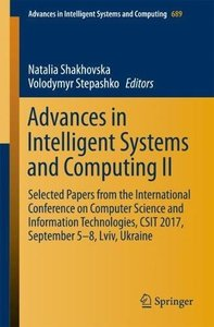 Advances in Intelligent Systems and Computing II: Selected Papers from the International Conference on Computer Science and Information Technologies, CSIT 2017, September 5-8 Lviv, Ukraine-cover
