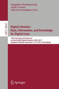 Digital Libraries: Data, Information, and Knowledge for Digital Lives: 19th International Conference on Asia-Pacific Digital Libraries, ICADL 2017, ... (Lecture Notes in Computer Science)-cover